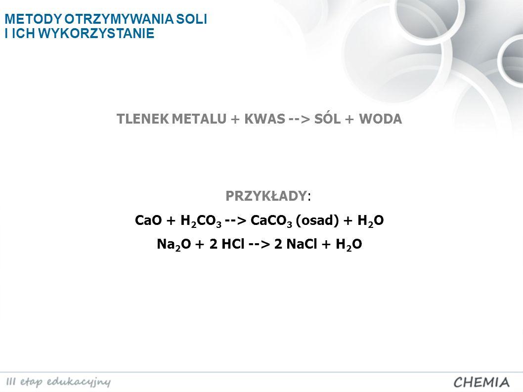 CaO + H2CO3 --> CaCO3 (osad) + H2O Na2O + 2 HCl --> 2 NaCl + H2O
