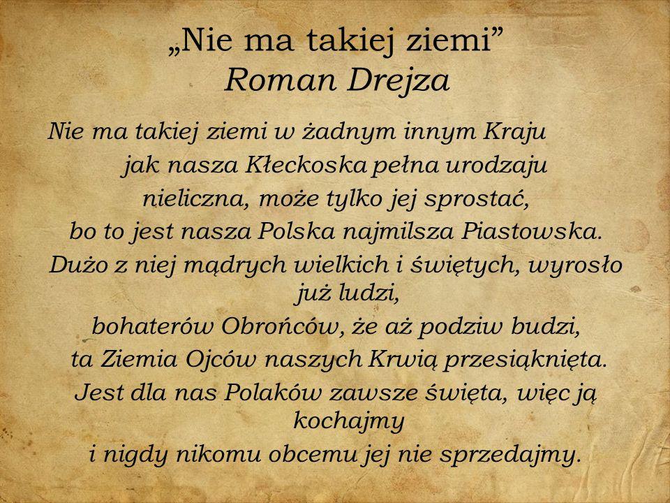 """""""Nie ma takiej ziemi Roman Drejza"""