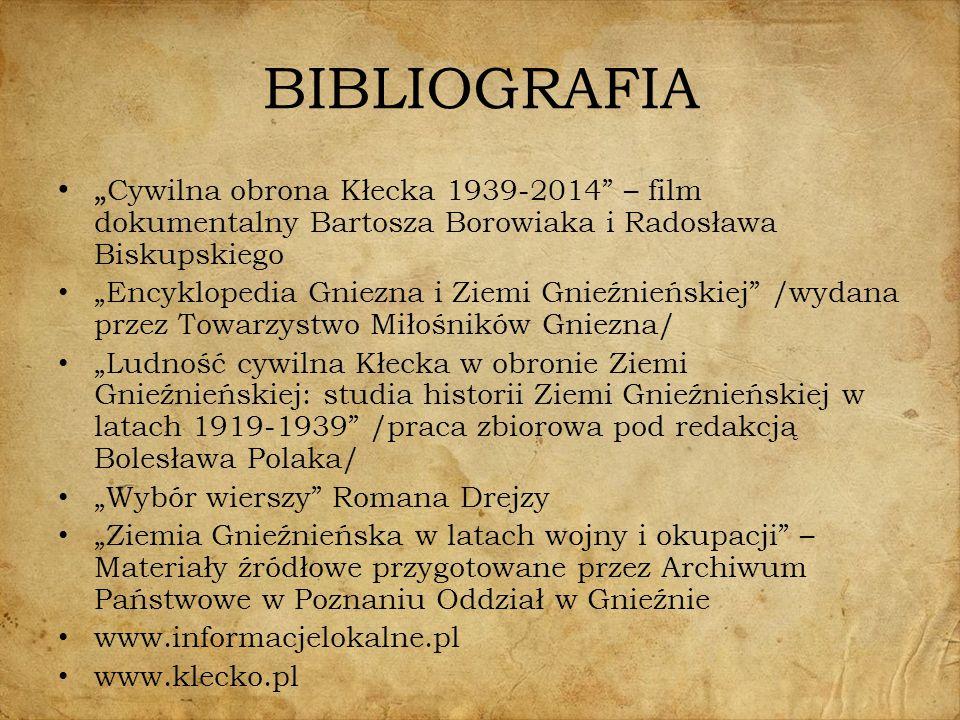 """BIBLIOGRAFIA """"Cywilna obrona Kłecka 1939-2014 – film dokumentalny Bartosza Borowiaka i Radosława Biskupskiego."""