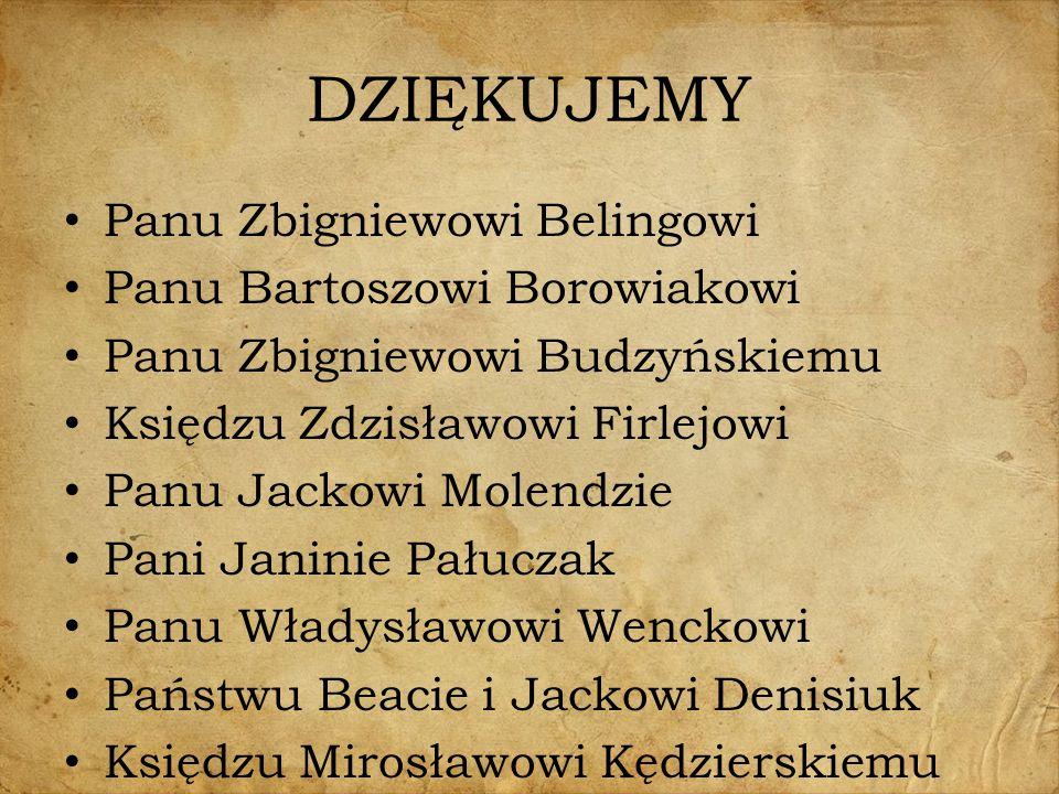 DZIĘKUJEMY Panu Zbigniewowi Belingowi Panu Bartoszowi Borowiakowi