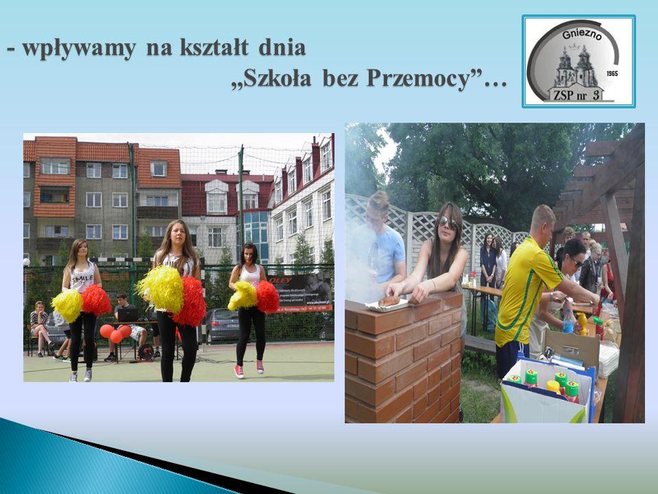 - wpływamy na kształt dnia ,,Szkoła bez Przemocy …