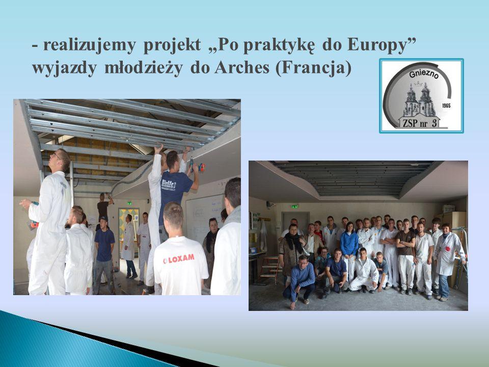 """- realizujemy projekt """"Po praktykę do Europy wyjazdy młodzieży do Arches (Francja)"""