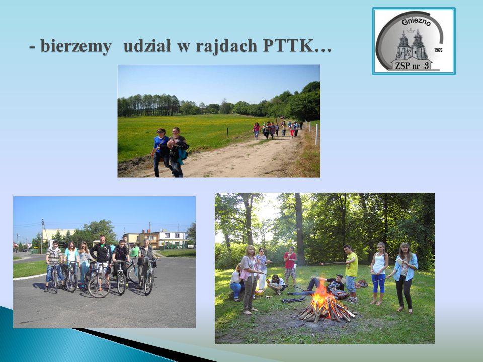 - bierzemy udział w rajdach PTTK…