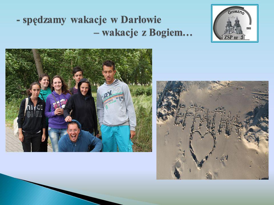 - spędzamy wakacje w Darłowie – wakacje z Bogiem…