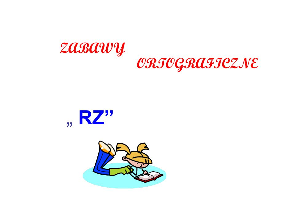 """ZABAWY ORTOGRAFICZNE """" RZ"""