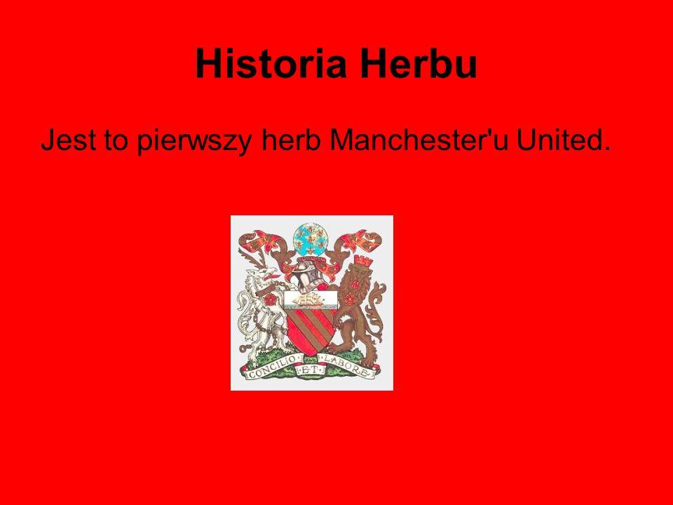 Historia Herbu Jest to pierwszy herb Manchester u United.
