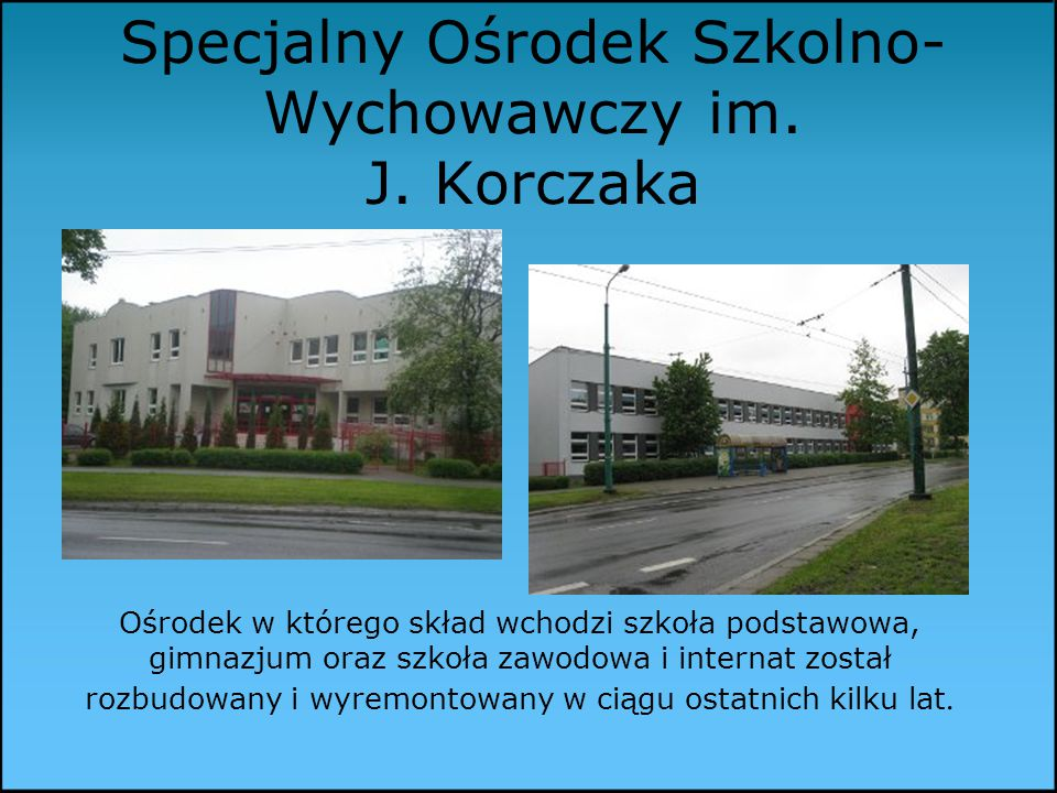 Specjalny Ośrodek Szkolno-Wychowawczy im. J. Korczaka