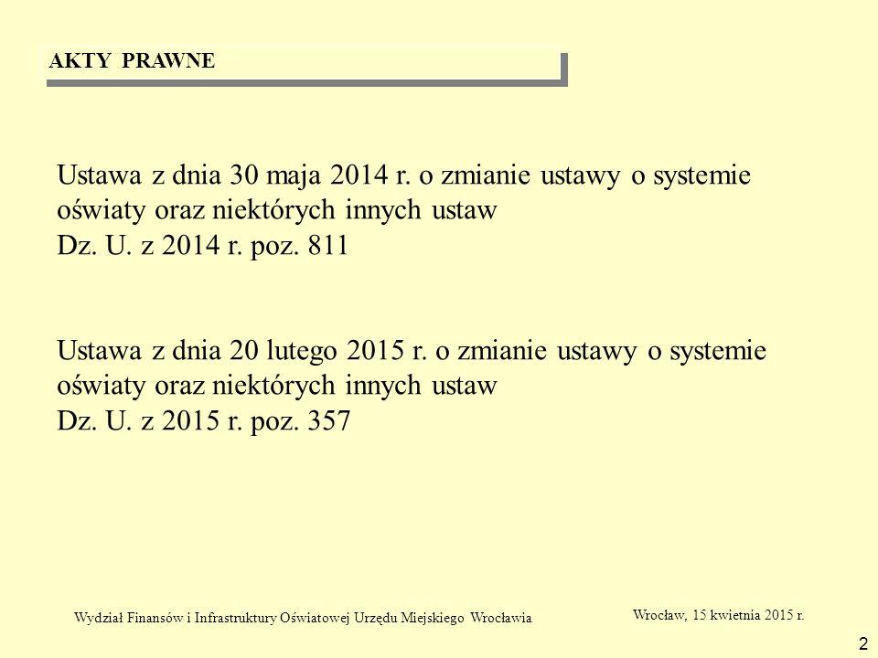 AKTY PRAWNE Ustawa z dnia 30 maja 2014 r. o zmianie ustawy o systemie oświaty oraz niektórych innych ustaw.