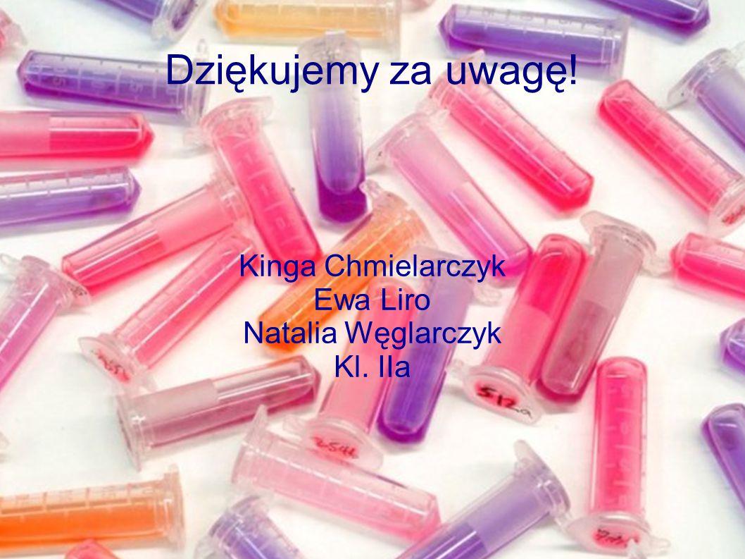 Kinga Chmielarczyk Ewa Liro Natalia Węglarczyk Kl. IIa