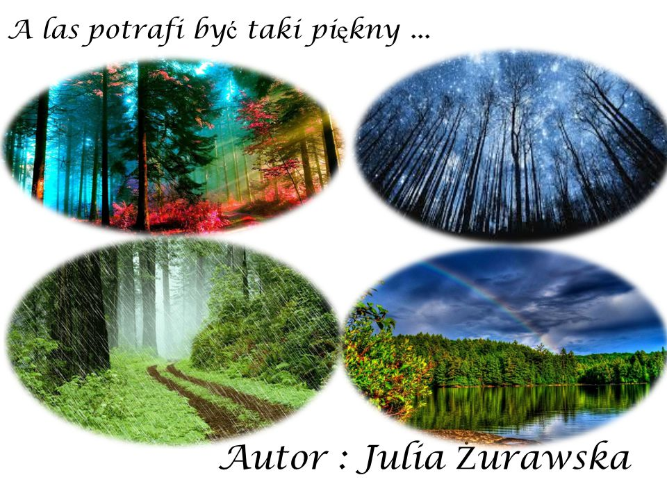 A las potrafi być taki piękny ...