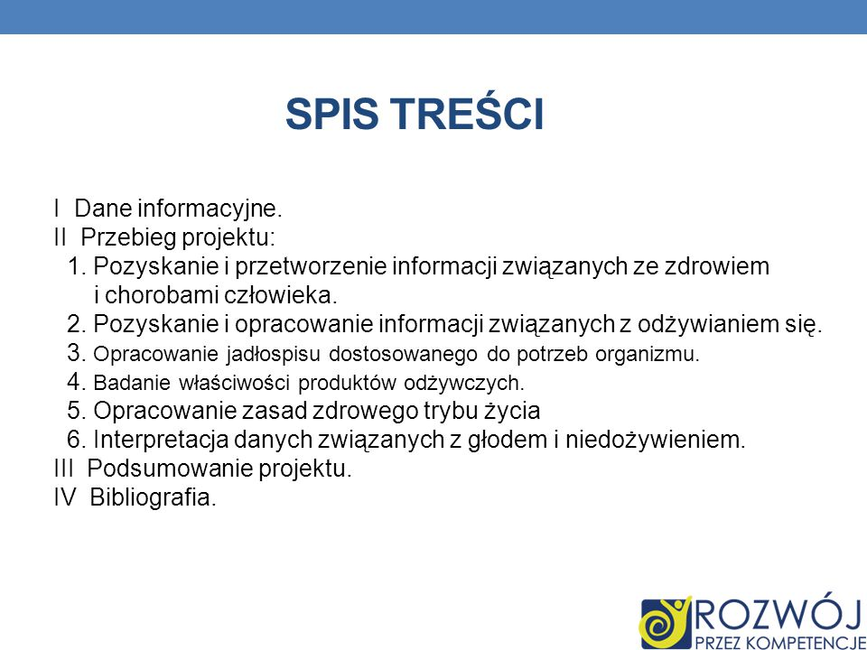 SPIS TREŚCI I Dane informacyjne. II Przebieg projektu:
