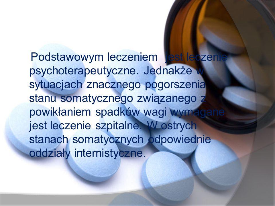 Podstawowym leczeniem jest leczenie psychoterapeutyczne