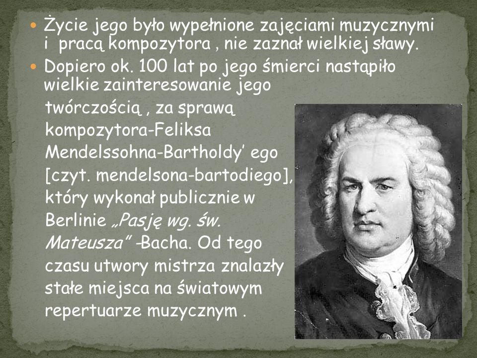 Życie jego było wypełnione zajęciami muzycznymi i pracą kompozytora , nie zaznał wielkiej sławy.