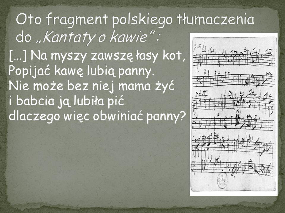 """Oto fragment polskiego tłumaczenia do """"Kantaty o kawie :"""