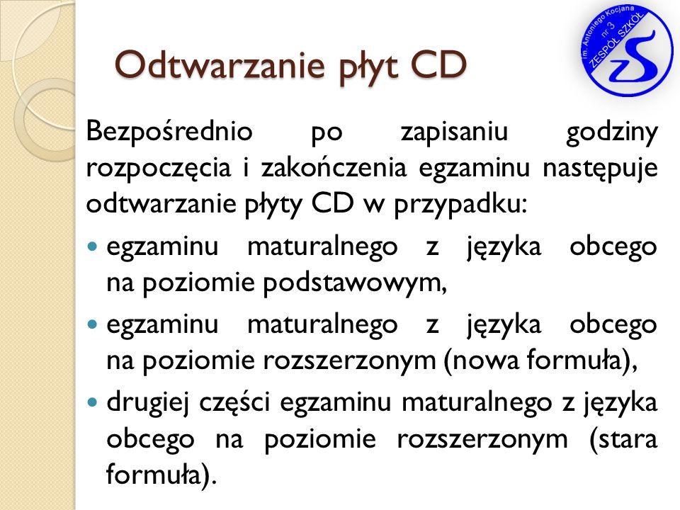 Odtwarzanie płyt CD Bezpośrednio po zapisaniu godziny rozpoczęcia i zakończenia egzaminu następuje odtwarzanie płyty CD w przypadku: