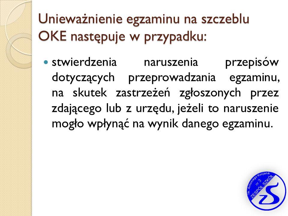 Unieważnienie egzaminu na szczeblu OKE następuje w przypadku: