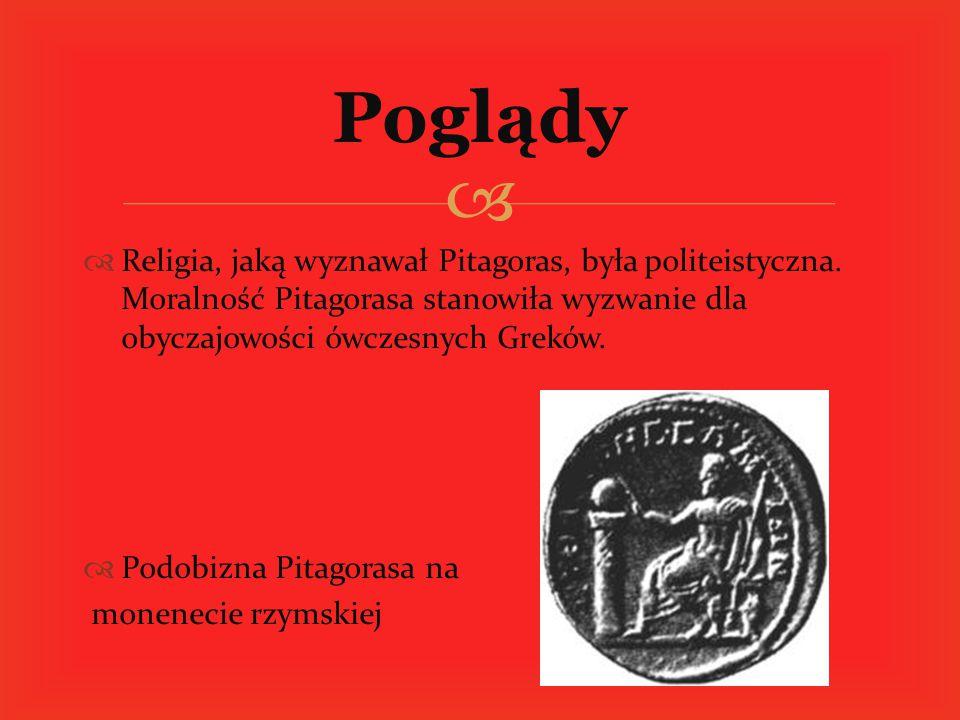 Poglądy Religia, jaką wyznawał Pitagoras, była politeistyczna. Moralność Pitagorasa stanowiła wyzwanie dla obyczajowości ówczesnych Greków.