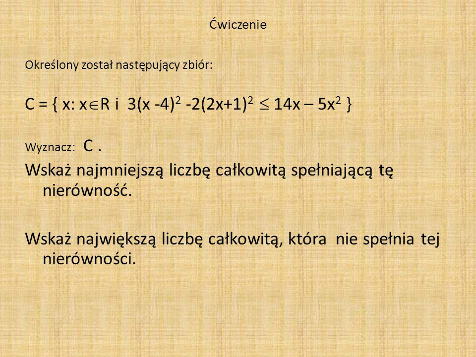 C = { x: xR i 3(x -4)2 -2(2x+1)2  14x – 5x2 }