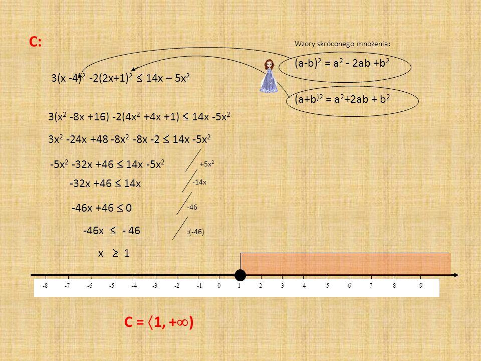 C: C = 1, +) (a-b)2 = a2 - 2ab +b2 3(x -4)2 -2(2x+1)2  14x – 5x2