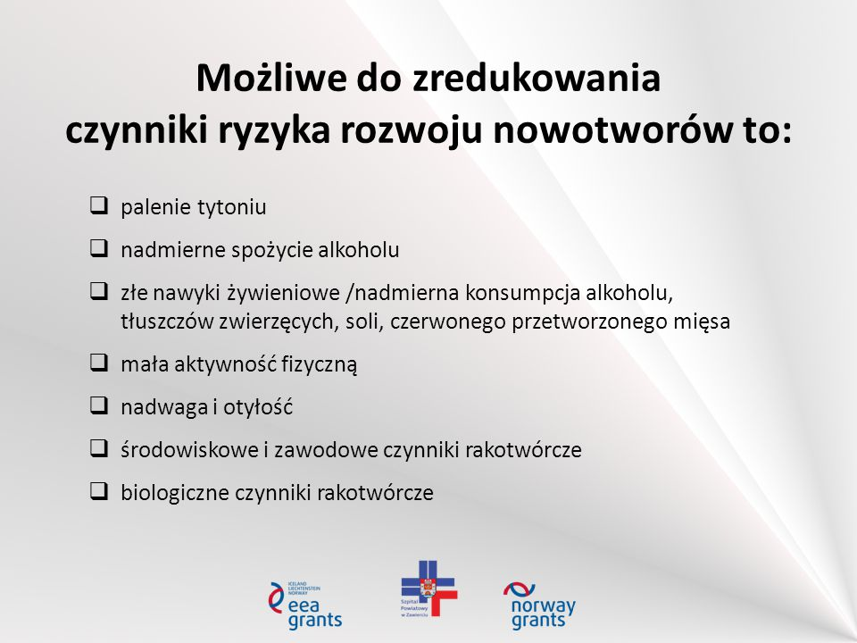 Możliwe do zredukowania czynniki ryzyka rozwoju nowotworów to: