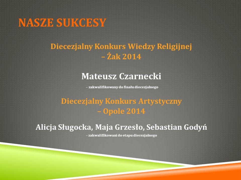 NASZE SUKCESY Mateusz Czarnecki Diecezjalny Konkurs Wiedzy Religijnej
