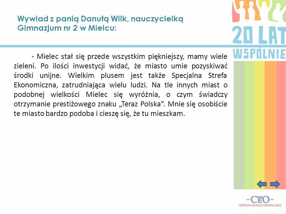 Wywiad z panią Danutą Wilk, nauczycielką Gimnazjum nr 2 w Mielcu: