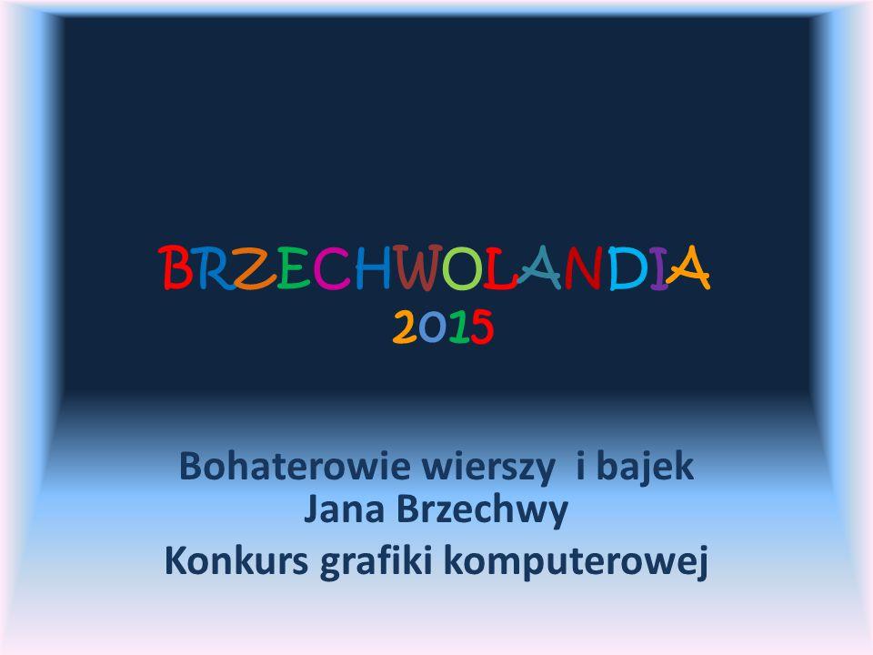 Bohaterowie wierszy i bajek Jana Brzechwy Konkurs grafiki komputerowej