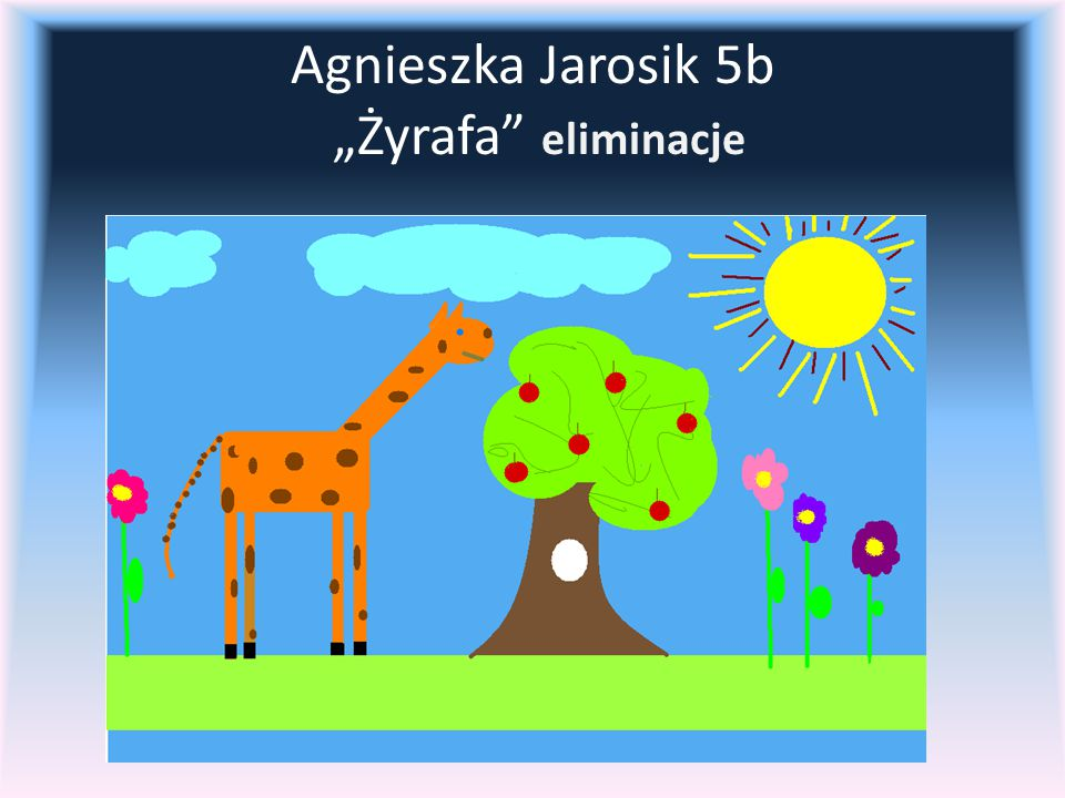 """Agnieszka Jarosik 5b """"Żyrafa eliminacje"""