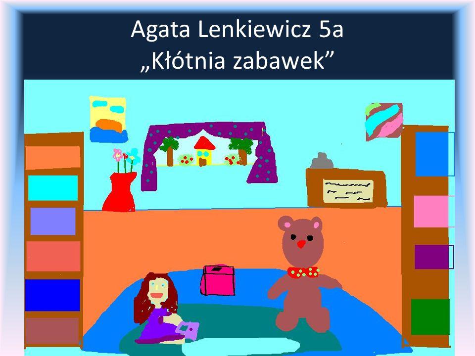 """Agata Lenkiewicz 5a """"Kłótnia zabawek"""