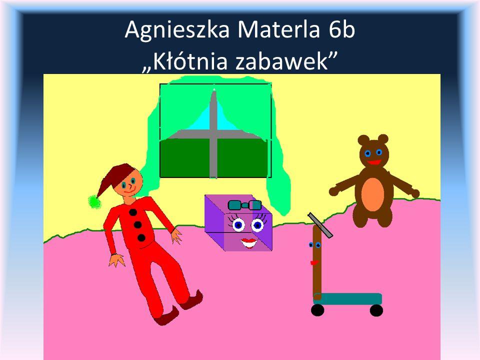 """Agnieszka Materla 6b """"Kłótnia zabawek"""