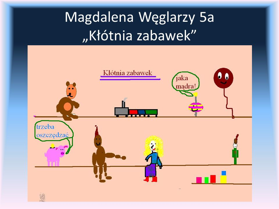 """Magdalena Węglarzy 5a """"Kłótnia zabawek"""