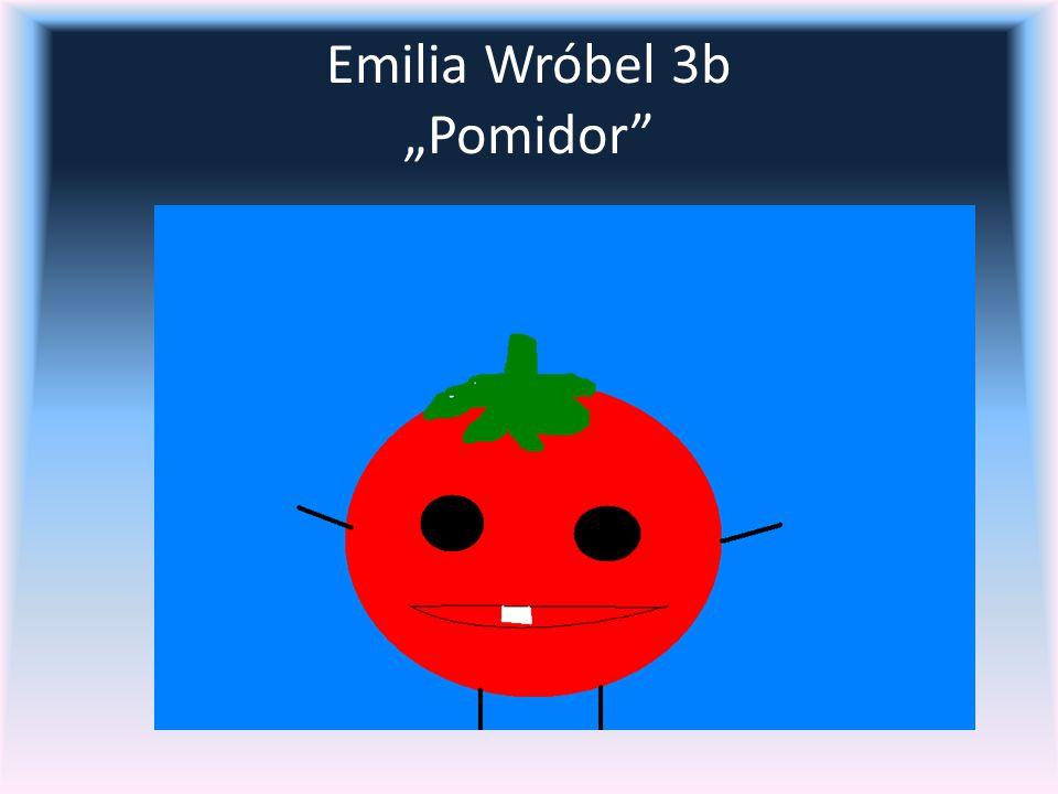 """Emilia Wróbel 3b """"Pomidor"""