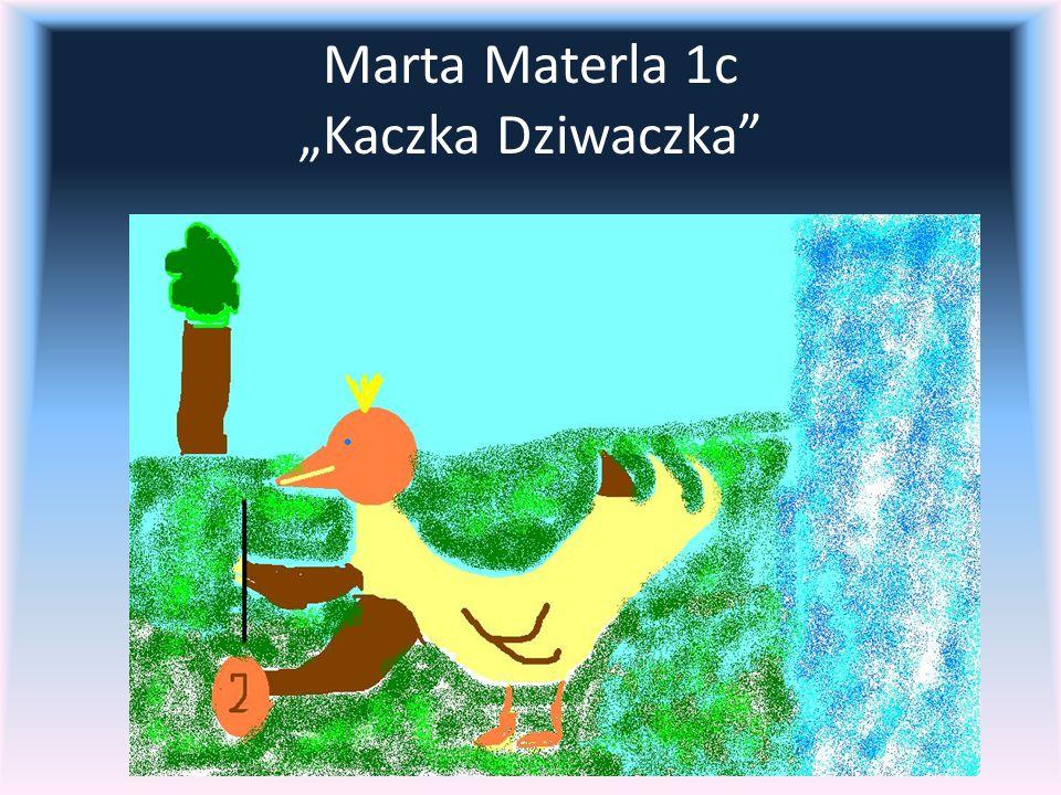 """Marta Materla 1c """"Kaczka Dziwaczka"""