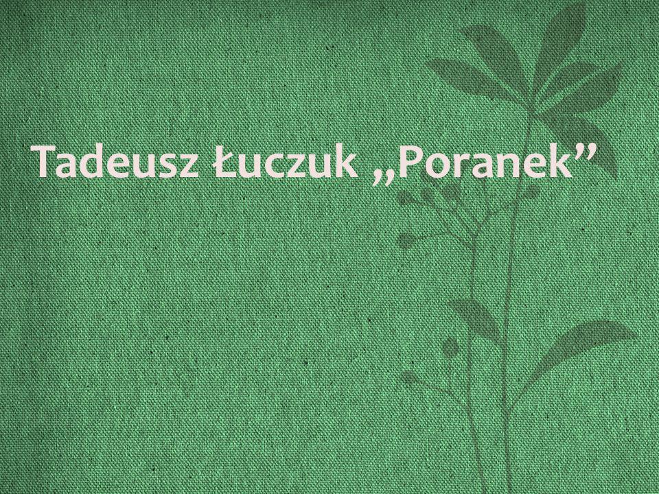Tadeusz Łuczuk ,,Poranek''