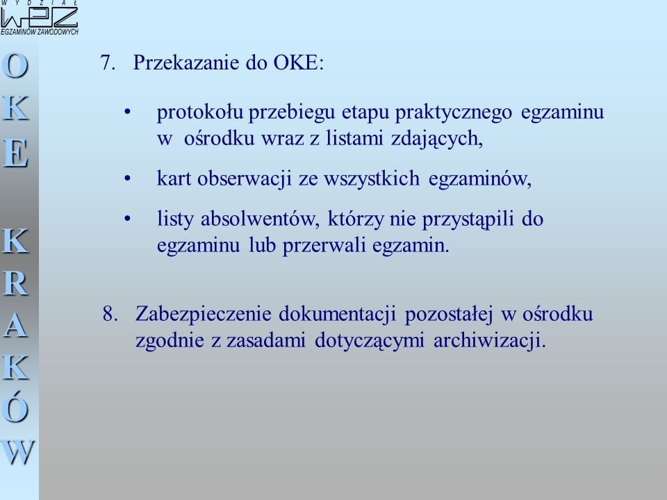 Przekazanie do OKE: protokołu przebiegu etapu praktycznego egzaminu w ośrodku wraz z listami zdających,