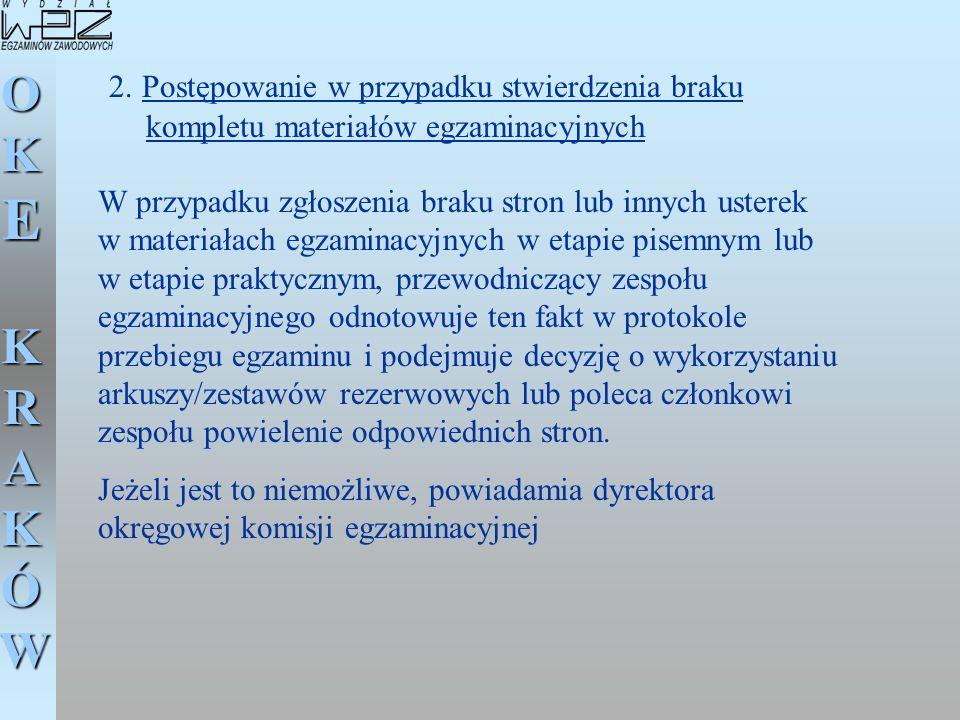 2. Postępowanie w przypadku stwierdzenia braku kompletu materiałów egzaminacyjnych
