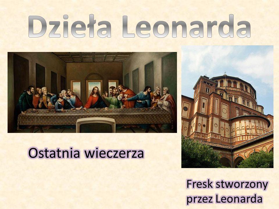 Dzieła Leonarda Ostatnia wieczerza Fresk stworzony przez Leonarda
