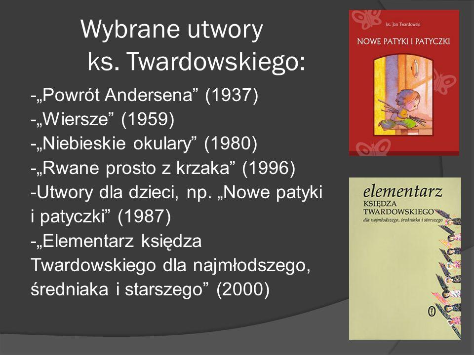 Wybrane utwory ks. Twardowskiego: