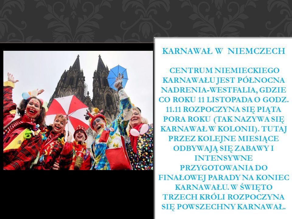 Karnawał w Niemczech Centrum niemieckiego karnawału jest północna Nadrenia-Westfalia, gdzie co roku 11 listopada o godz.