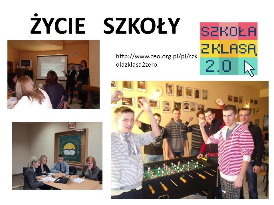 ŻYCIE SZKOŁY http://www.ceo.org.pl/pl/szkolazklasa2zero