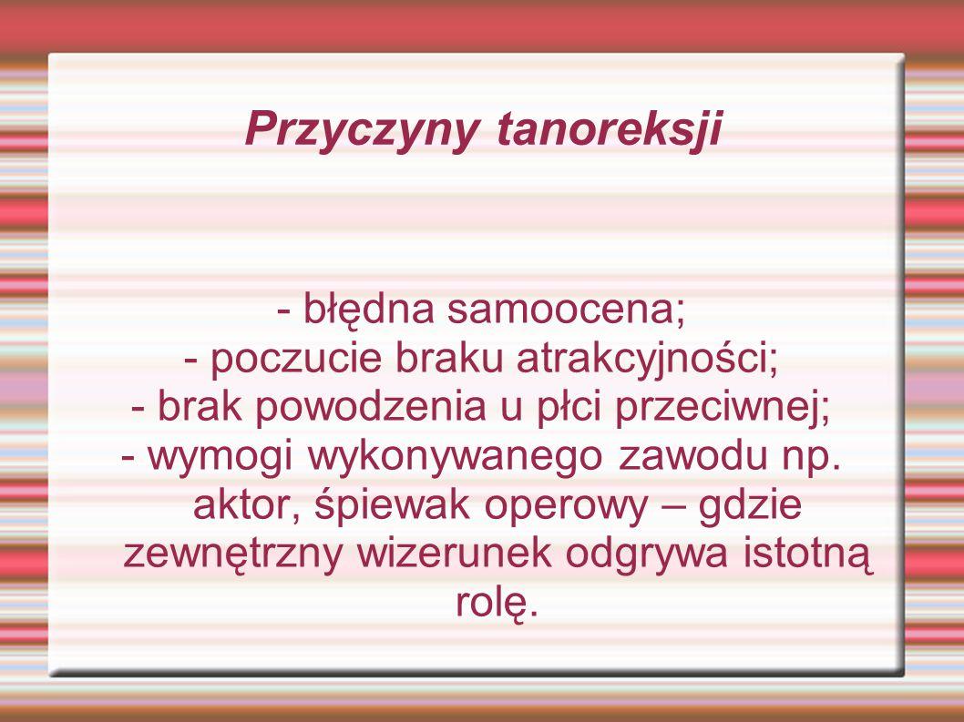 Przyczyny tanoreksji - błędna samoocena;