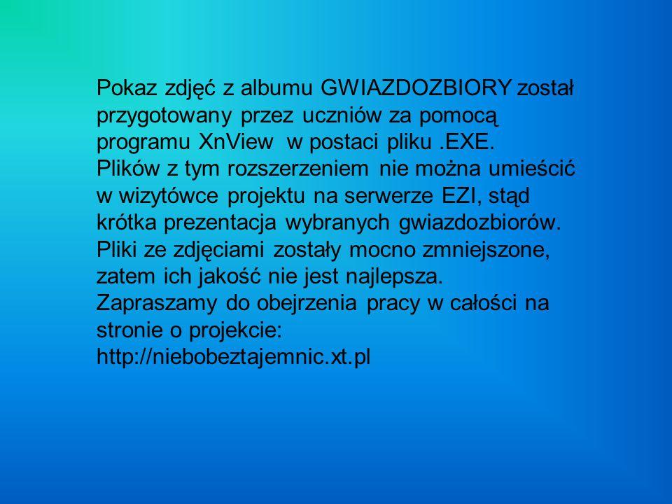 Pokaz zdjęć z albumu GWIAZDOZBIORY został przygotowany przez uczniów za pomocą programu XnView w postaci pliku .EXE.