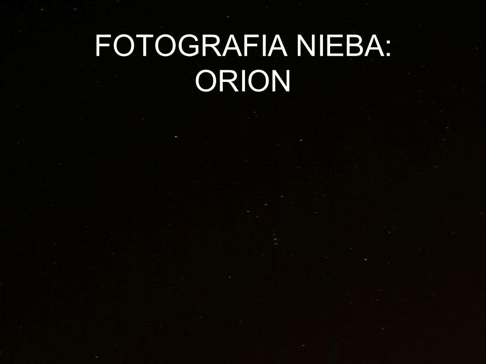 FOTOGRAFIA NIEBA: ORION