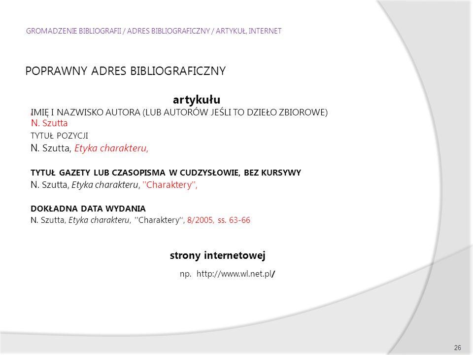 GROMADZENIE BIBLIOGRAFII / ADRES BIBLIOGRAFICZNY / ARTYKUŁ, INTERNET
