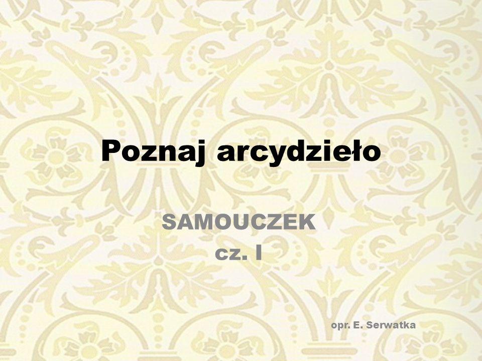 SAMOUCZEK cz. I opr. E. Serwatka