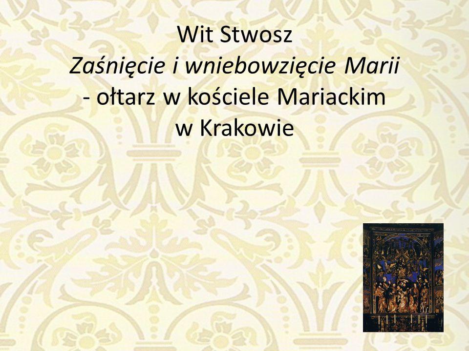 Wit Stwosz Zaśnięcie i wniebowzięcie Marii - ołtarz w kościele Mariackim w Krakowie