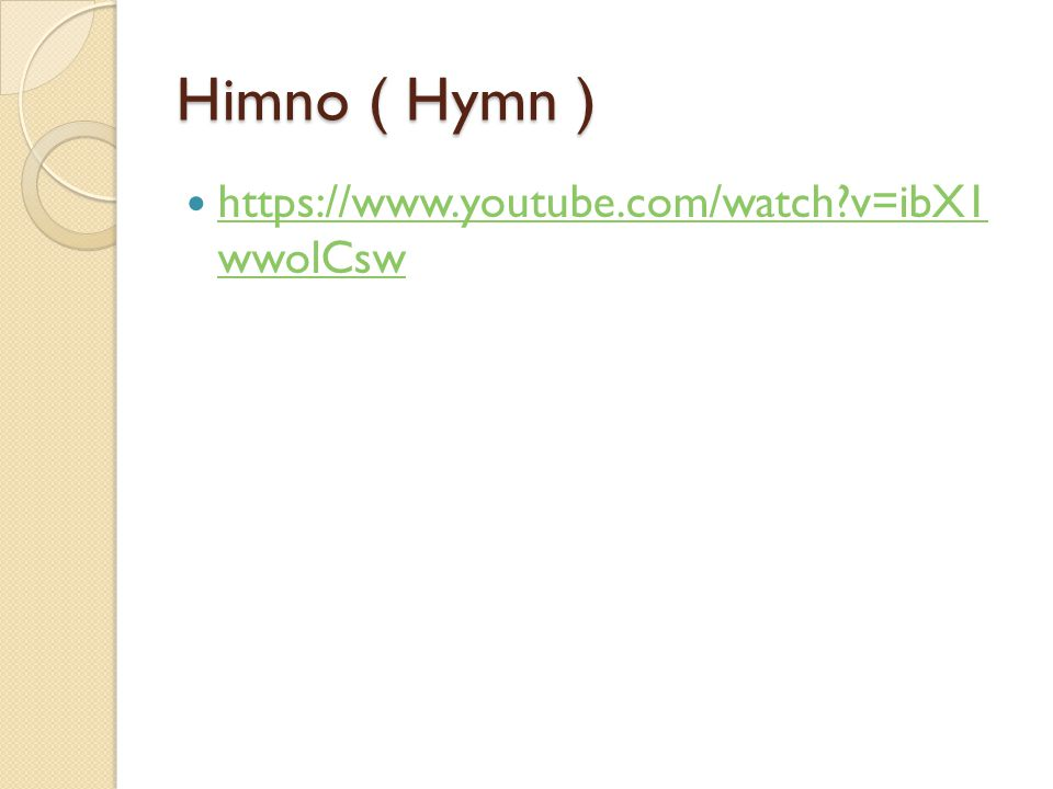 Himno ( Hymn ) https://www.youtube.com/watch v=ibX1 wwolCsw