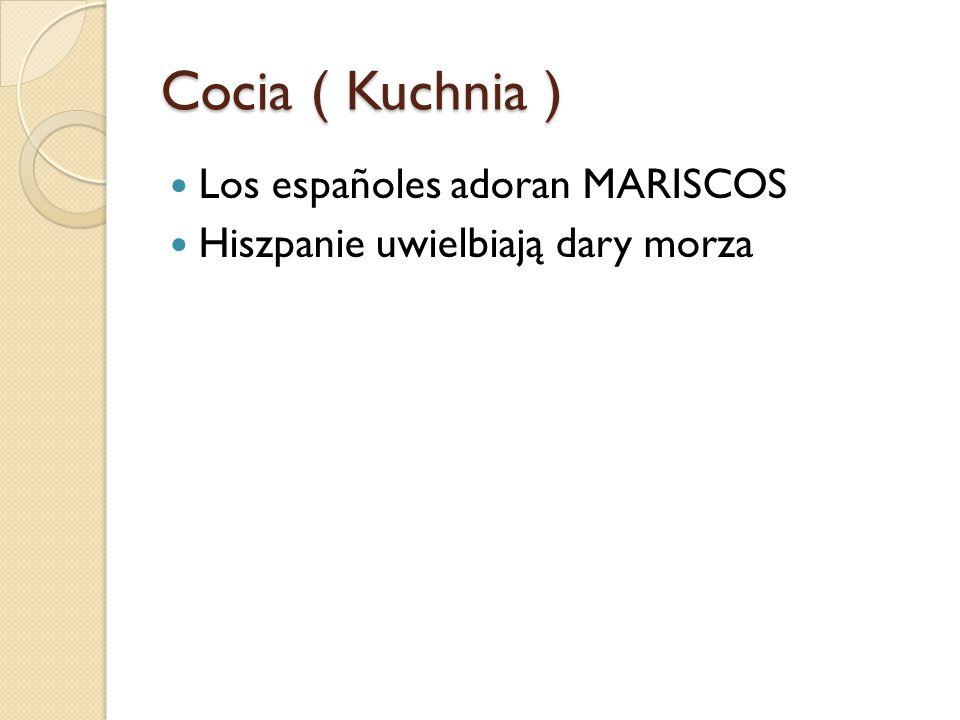 Cocia ( Kuchnia ) Los españoles adoran MARISCOS
