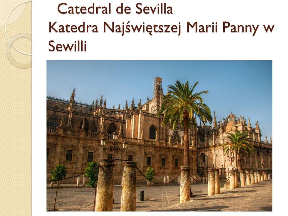 Catedral de Sevilla Katedra Najświętszej Marii Panny w Sewilli