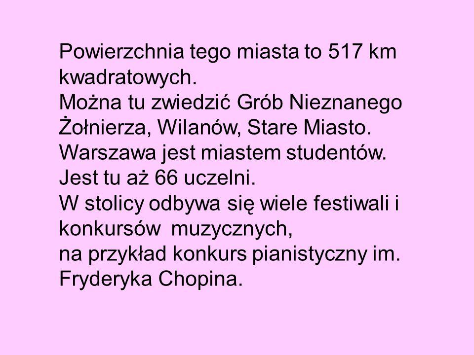 Powierzchnia tego miasta to 517 km kwadratowych.